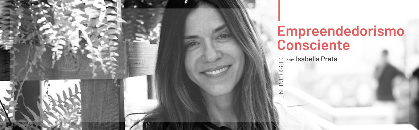 Empreendedorismo Consciente, com Isabella Prata