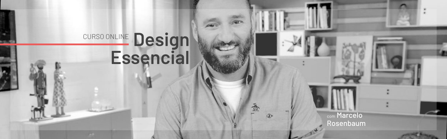 Design Essencial, com Marcelo Rosenbaum