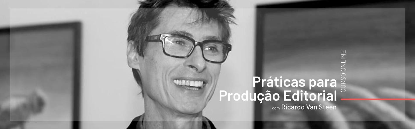 Práticas para Produção Editorial, com Ricardo Van Steen