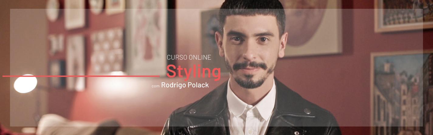 Styling, com Rodrigo Polack